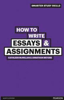 How to Write Essays & Assignments av Jonathan Weyers og Kathleen McMillan (Heftet)