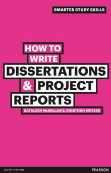 How to Write Dissertations & Project Reports av Kathleen McMillan og Jonathan Weyers (Heftet)