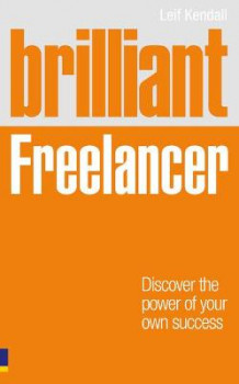 Brilliant Freelancer av Leif Kendall (Heftet)