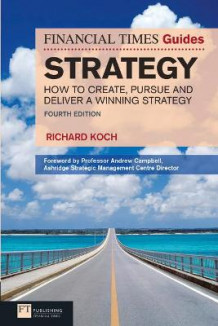 FT Guide to Strategy av Richard Koch (Heftet)