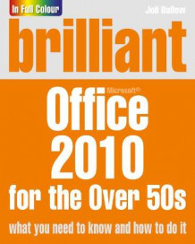 Brilliant Office 2010 for the Over 50s av Joli Ballew (Heftet)