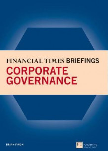 Financial Times Briefing on Corporate Governance av Brian A. Finch (Heftet)