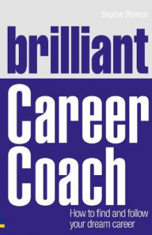 Brilliant Career Coach av Sophie Rowan (Heftet)
