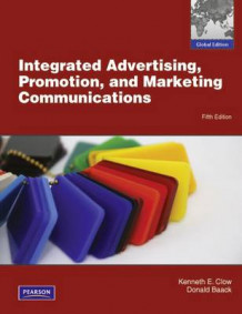 Integrated Advertising, Promotion and Marketing Communications with MyMarketingLab av Kenneth Clow og Donald E. Baack (Blandet mediaprodukt)