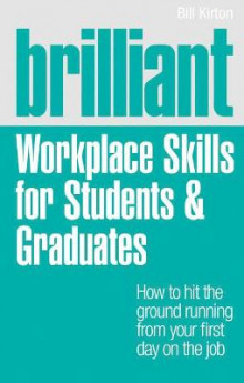 Brilliant Workplace Skills for Students & Graduates av Bill Kirton (Heftet)