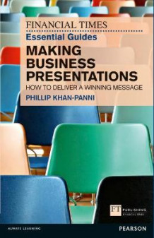 FT Essential Guide to Making Business Presentations av Philip Khan-Panni (Heftet)