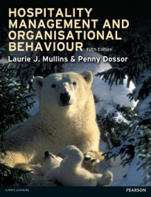 Hospitality Management and Organisational Behaviour av Laurie J. Mullins og Penny Dosser (Heftet)