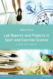 Lab Reports and Projects in Sport and Exercise Science av Mike Price (Heftet)