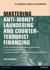 Mastering Anti-Money Laundering and Counter-Terrorist Financing av Tim Parkman (Heftet)