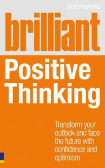 Brilliant Positive Thinking av Sue Hadfield (Heftet)