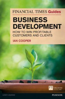 Financial Times Guide to Business Development av Ian Cooper (Heftet)