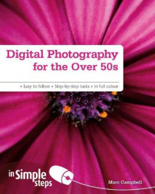 Digital Photography for the Over 50s In Simple Steps av Marc Campbell (Heftet)