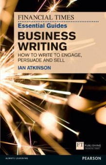 FT Essential Guide to Business Writing av Ian Atkinson (Heftet)