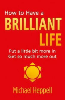 How to Have a Brilliant Life av Michael Heppell (Heftet)