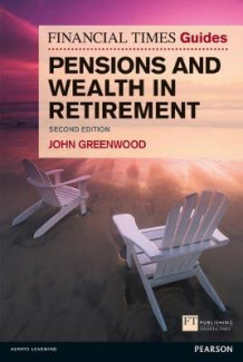 FT Guide to Pensions and Wealth in Retirement av John P. Greenwood (Heftet)