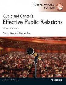 Cutlip and Center's Effective Public Relations: International Edition av Glen M. Broom (Heftet)