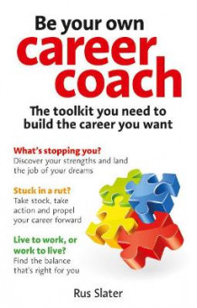 Be Your Own Career Coach av Rus Slater (Heftet)