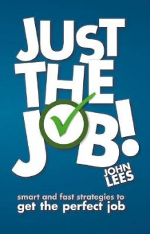 Just the Job! av John Lees (Heftet)