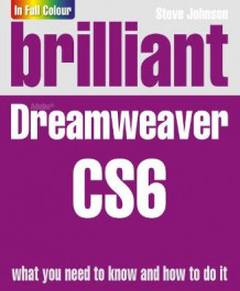 Brilliant Dreamweaver CS6 av Steve Johnson (Heftet)