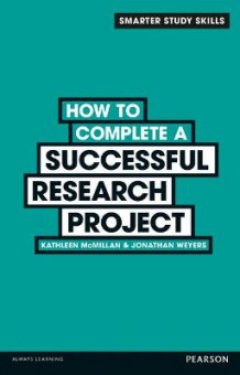 How to Complete a Successful Research Project av Kathleen McMillan og Jonathan Weyers (Heftet)