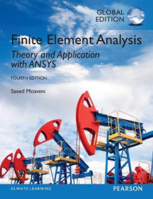 Finite Element Analysis: Theory and Application with ANSYS, Global Edition av Saeed Moaveni (Heftet)