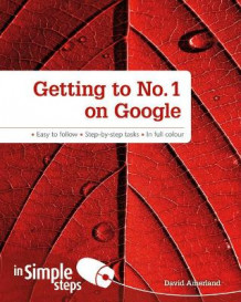 Getting to No. 1 on Google in Simple Steps av David Amerland (Heftet)