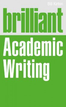 Brilliant Academic Writing av Bill Kirton (Heftet)