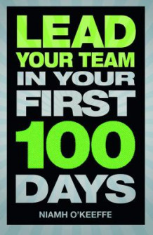 Lead Your Team in Your First 100 Days av Niamh O'Keeffe (Heftet)