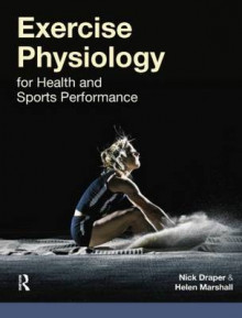 Exercise Physiology av Nick Draper og Helen Marshall (Heftet)