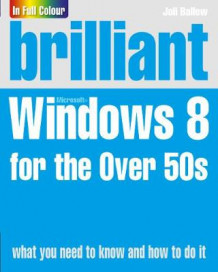 Brilliant Windows 8 for the Over 50s av Joli Ballew (Heftet)