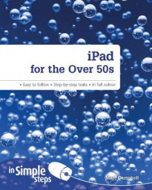 IPad for the Over 50s in Simple Steps av Marc Campbell (Heftet)
