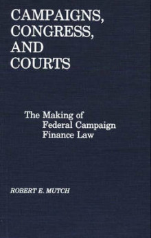 Campaigns, Congress, and Courts av Robert E. Mutch (Innbundet)