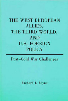 The West European Allies, the Third World, and U.S. Foreign Policy av Richard J. Payne (Heftet)