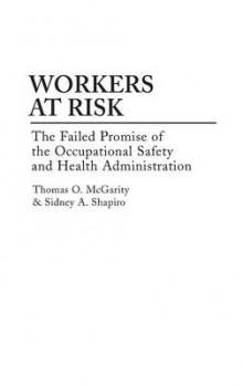 Workers at Risk av Thomas O. McGarity og Sidney A. Shapiro (Innbundet)
