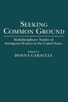 Seeking Common Ground av Donna Gabaccia (Heftet)