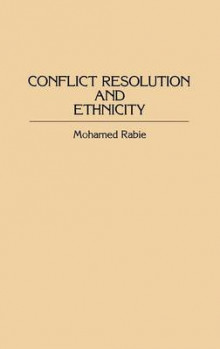 Conflict Resolution and Ethnicity av Mohamed Rabie (Innbundet)