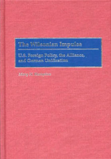 The Wilsonian Impulse av Mary N. Hampton (Innbundet)