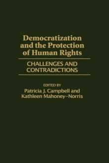 Democratization and the Protection of Human Rights av Patricia J. Campbell og Kathleen A. Mahoney-Norris (Innbundet)