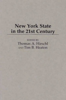 New York State in the 21st Century av Tim B. Heaton og Thomas A. Hirschl (Innbundet)