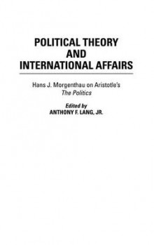 Political Theory and International Affairs av Anthony F. Lang (Innbundet)