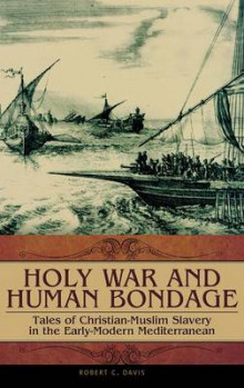 Holy War and Human Bondage av Robert C. Davis (Innbundet)