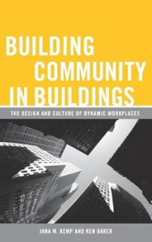 Building Community in Buildings av Jana M. Kemp og Ken Baker (Innbundet)