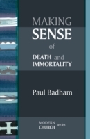 Making Sense of Death and Immortality av Paul Badham (Heftet)
