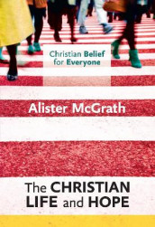 The Christian Life and Hope av Alister McGrath (Heftet)