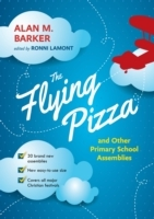 The Flying Pizza and Other Primary School Assemblies av Alan Barker (Heftet)
