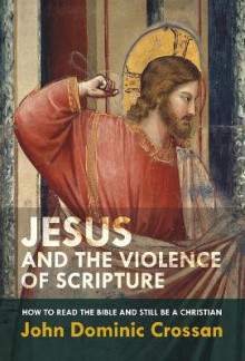 Jesus and the Violence of Scripture av John Dominic Crossan (Heftet)