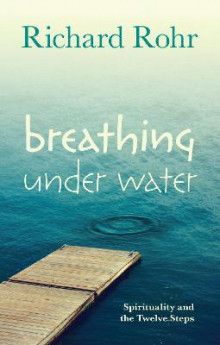 Breathing Under Water av Richard Rohr (Heftet)