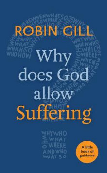 Why Does God Allow Suffering? av Robin Gill (Heftet)
