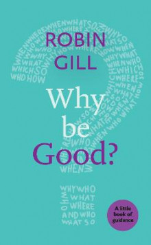Why be Good? av Robin Gill (Heftet)
