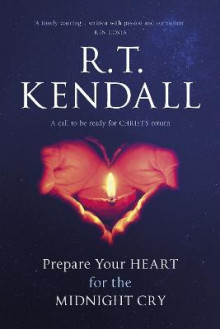 Prepare Your Heart for the Midnight Cry av R. T. Kendall (Heftet)
